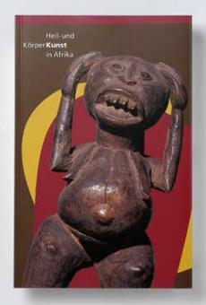 Heil- und Körperkunst in Afrika