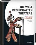 Die Welt des Schattentheaters